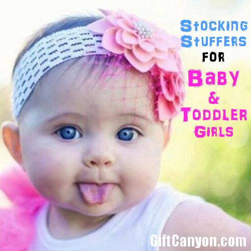 Stocking Stuffers for Baby Girls & Toddler Girls
