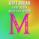 Big List of Gifts That Begin With The Letter M