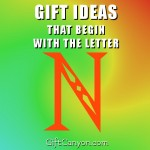 Big List Of Gifts That Begin With The Letter N