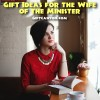 Gift Ideas for the Wife of a Minister
