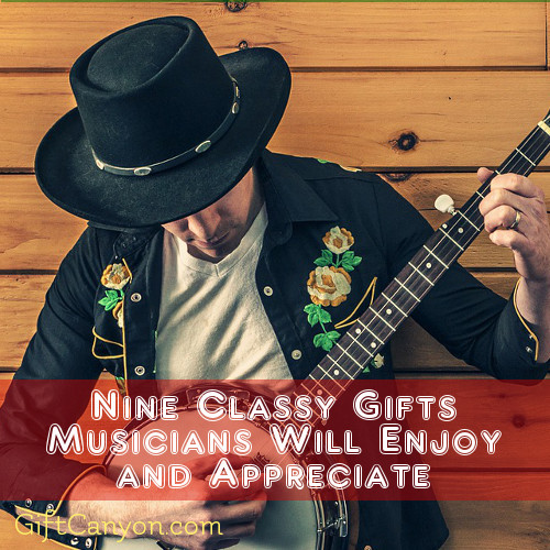Nine Classy Gifts Musicians Will Enjoy and Appreciate