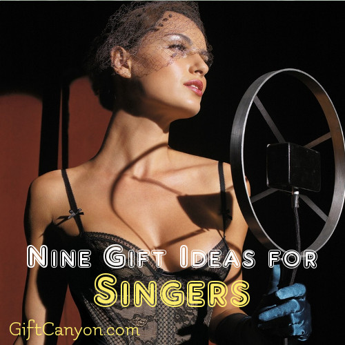 Nine Great Gift Ideas for Singers