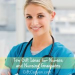 Ten Awesome Affordable Gift Ideas for Nurses and Nursing Graduates