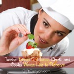 Twelve Great Gift Ideas Chefs and Cooks Would Like to Receive