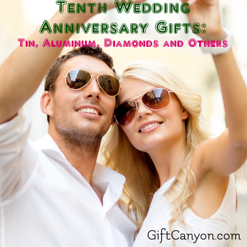 Tenth Wedding Anniversary Gifts Tin Aluminum Diamonds And Others Gift Canyon