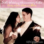 Sixth Wedding Anniversary Gifts: Candy or Iron, Wood and Others