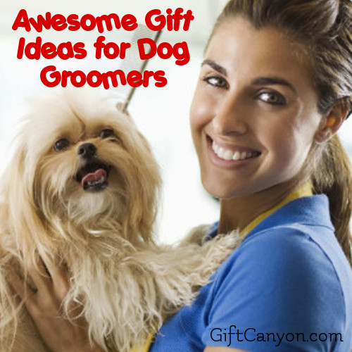Awesome Gift Ideas for Dog Groomers