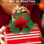 Art of Regifting: My 10 Rules of Giving the Gifts You Don't Need (or Want)