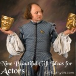 Nine Beautiful Gift Ideas for Actors and Actresses