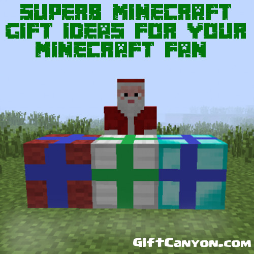 Gift Ideas for Your Minecraft Fan