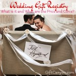 Wedding Gift Registry: What is it and What are the Pro's and Con's?