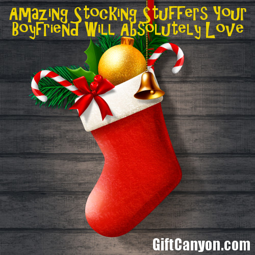 56 Amazing Stocking Stuffers Your Boyfriend Will Absolutely Love