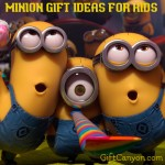 The Big List of the Best Minion Gift Ideas for Kids