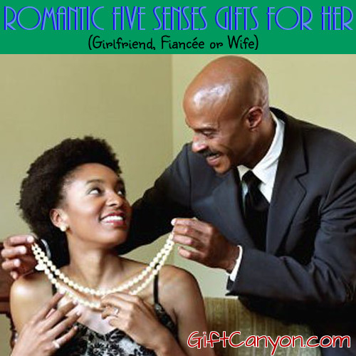 Five Senses Gift Ideas for Her - Girlfriend, Fiancee or Wife