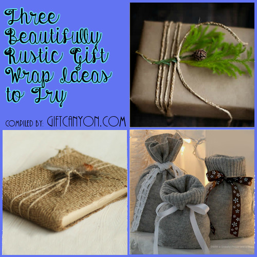 Three Rustic Gift Wrapping Ideas to Try