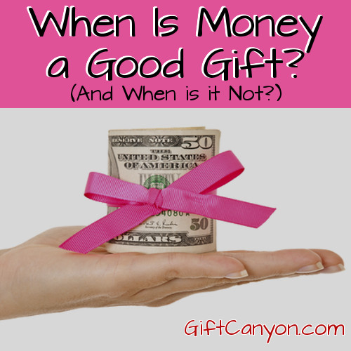 When is Money a Great Gift Idea and When is it Not
