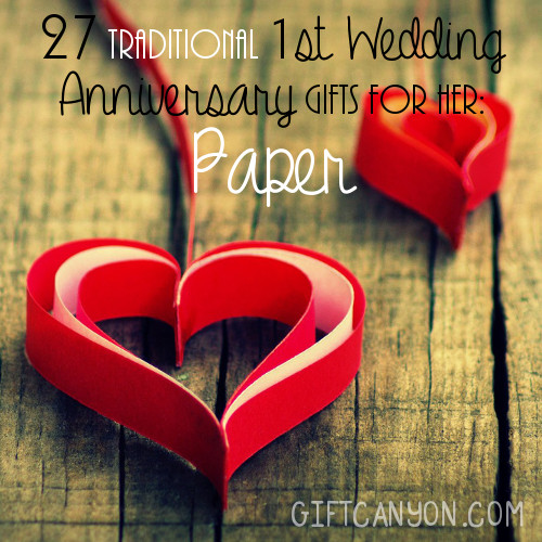 Traditional 1st wedding anniversary gifts for her paper for 1st year anniversary gifts for her