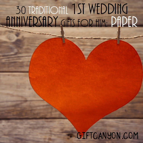 Traditional 1st wedding anniversary gifts for him paper for Traditional 1st anniversary gifts for her