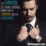 39 Dapper Stocking Stuffers: Transform a Caveman into a Gentleman