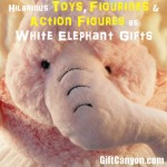 Hilarious But Useful White Elephant Gifts [Part 2: Action Figures]