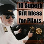 10 Superb Gift Ideas for Pilots
