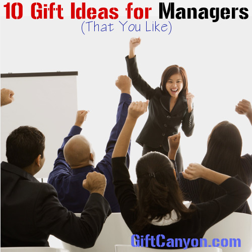 10 Gift Ideas for Managers That You Like