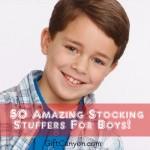 50 Amazing Stocking Stuffers for Boys!