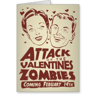 Attack of the Valentines Day Zombies Card