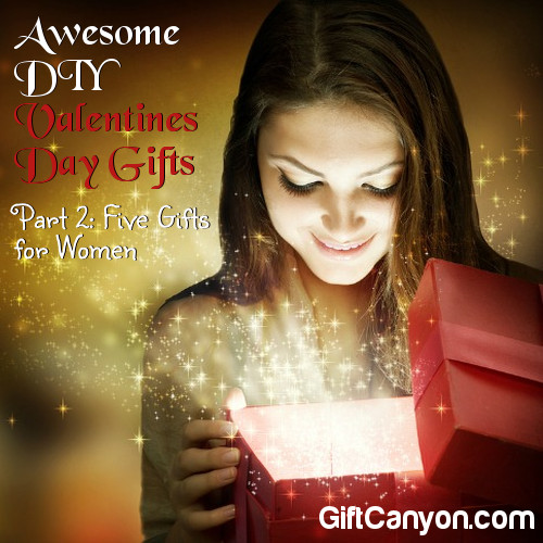 DIY Valentines Day Gifts for Women
