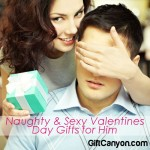 Naughty and Sexy Valentines Day Gifts for Him