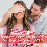 Make Your Girlfriend or Wife Blush: Romantic Valentines Day Gifts for Her
