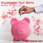 Inexpensive Valentines Day Gifts Under 10 Dollars