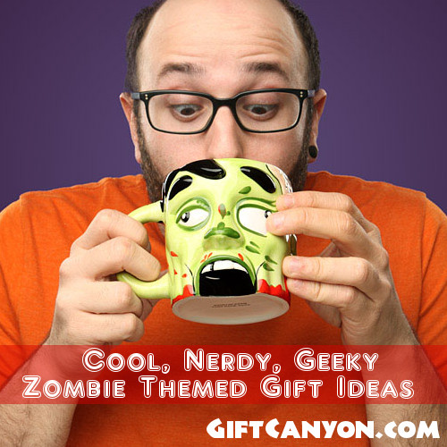 Cool, Nerdy, Geeky Zombie Themed Gift Ideas