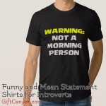 Funny, Mean and Blunt Statement Shirts for Introverts