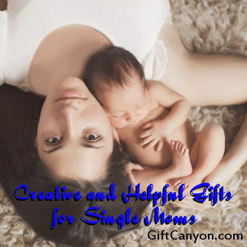 Creative and Helpful Gifts for Single Moms