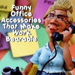 Funny Office Accessories That Make Work Bearable