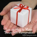 How to Make Your Gift Memorable for the Recipient