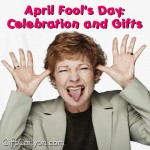 April Fools Day: Celebration and Gifts