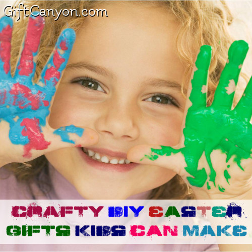 Crafty Diy Easter Gifts Kids Can Make Gift Canyon