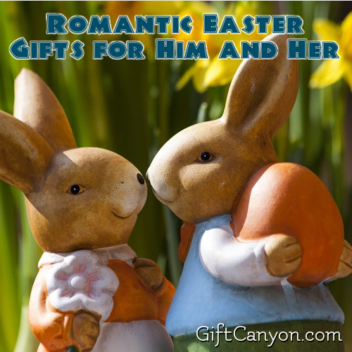 Romantic Easter Gifts for Him and Her