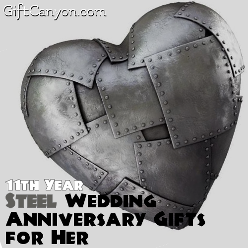 Anniversary Gifts For Her: 11th Year: Steel Wedding Anniversary Gifts For Her