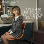 Administrative Professional's Day: The Holiday and Gift Ideas