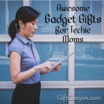 Awesome Gadget Gifts for Techie Moms