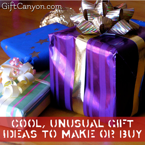 Cool Unusual Gift Ideas to Make or Buy
