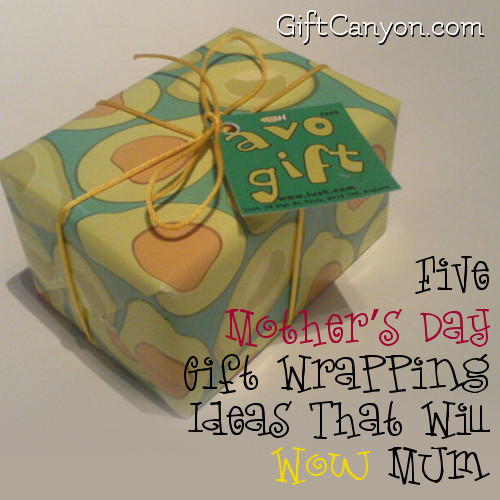 Five Mother's Day Gift Wrapping Ideas That Will Wow Mum