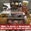 How to Make a Homemade Gift Basket to Save on Gifts