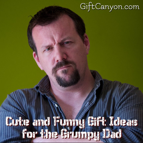 Cute and Funny Gift Ideas for the Grumpy Dad