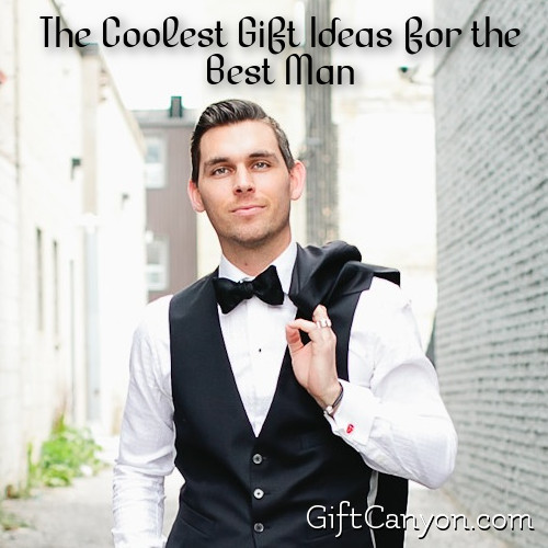 The Coolest Gift Ideas for the Best Man