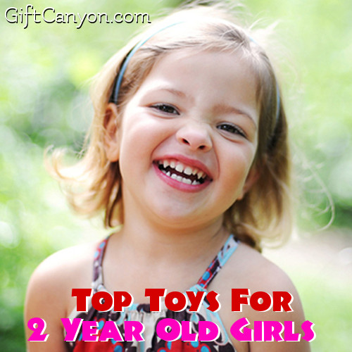 Top Toys For 2 Year Old Girls