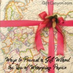 Ways to Present a Gift Without the Use of Wrapping Paper
